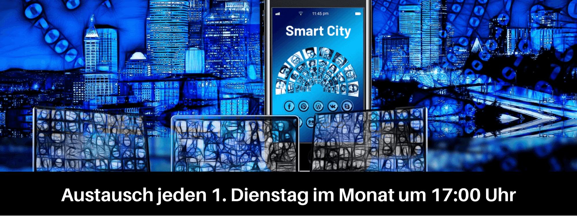 Smart City - Austausch jeden 1. Dienstag im Monat um 17:00 Uhr
